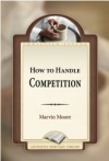 How to Handle Competition